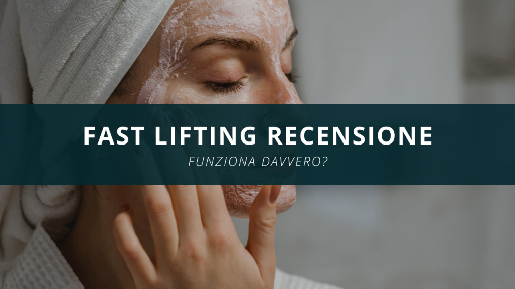 fast lifting funziona recensione